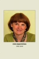 Ewa Bąkowska, jaką znaliśmy, jakiej nie poznaliśmy…