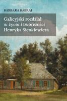 Galicyjski rozdział w życiu i twórczości Henryka Sienkiewicza