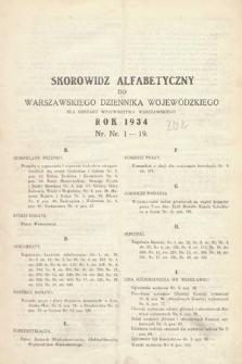 Warszawski Dziennik Wojewódzki : dla obszaru Województwa Warszawskiego. 1934, skorowidz alfabetyczny