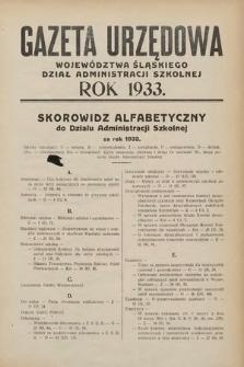 Gazeta Urzędowa Województwa Śląskiego. Dział Administracji Szkolnej. 1933, skorowidz alfabetyczny