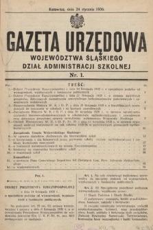 Gazeta Urzędowa Województwa Śląskiego. Dział Administracji Szkolnej. 1936, nr1