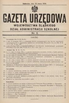 Gazeta Urzędowa Województwa Śląskiego. Dział Administracji Szkolnej. 1936, nr3