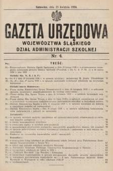 Gazeta Urzędowa Województwa Śląskiego. Dział Administracji Szkolnej. 1936, nr4