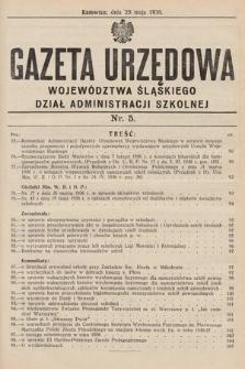 Gazeta Urzędowa Województwa Śląskiego. Dział Administracji Szkolnej. 1936, nr5
