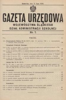 Gazeta Urzędowa Województwa Śląskiego. Dział Administracji Szkolnej. 1936, nr7