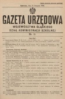 Gazeta Urzędowa Województwa Śląskiego. Dział Administracji Szkolnej. 1936, nr11