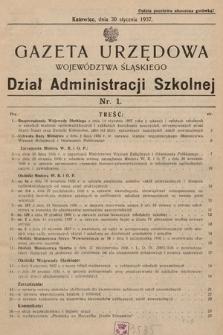 Gazeta Urzędowa Województwa Śląskiego. Dział Administracji Szkolnej. 1937, nr1