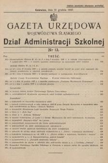 Gazeta Urzędowa Województwa Śląskiego. Dział Administracji Szkolnej. 1937, nr12