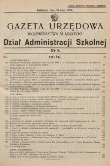 Gazeta Urzędowa Województwa Śląskiego. Dział Administracji Szkolnej. 1938, nr5
