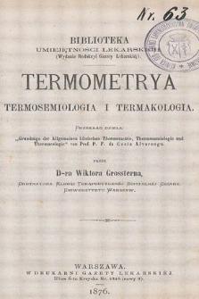Termometrya, termosemiologia i termakologia : przekład dzieła Grundzüge der allgemeinen klinischen Thermometrie, Thermosemiologie und Thermacologie von prof. P. F. da Costa Alvarenga