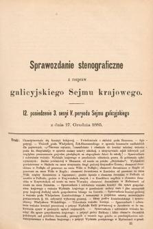 [Kadencja V, sesja III, pos. 12] Sprawozdanie Stenograficzne z Rozpraw Galicyjskiego Sejmu Krajowego. 12. Posiedzenie 3. Sesyi V. Peryodu Sejmu Galicyjskiego