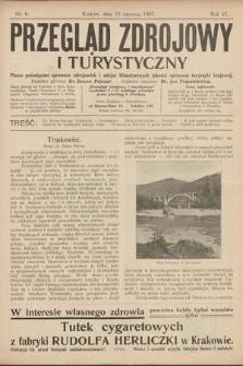 Przegląd Zdrojowy i Turystyczny : pismo poświęcone sprawom zdrojowisk i miejsc klimatycznych jakoteż sprawom turystyki krajowej. 1907, nr6