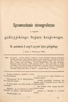 [Kadencja V, sesja III, pos. 18] Sprawozdanie Stenograficzne z Rozpraw Galicyjskiego Sejmu Krajowego. 18. Posiedzenie 3. Sesyi V. Peryodu Sejmu Galicyjskiego