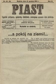 Piast : tygodnik polityczny, społeczny, oświatowy, poświęcony sprawom ludu polskiego. 1914, nr46-52