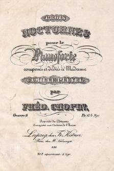Trois nocturnes pour le pianoforte composés et dédiée à Madame Camille Pleyel : oeuvre 9