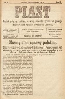 Piast : tygodnik polityczny, społeczny, oświatowy, poświęcony sprawom ludu polskiego : Naczelny organ Polskiego Stronnictwa Ludowego. 1917, nr37