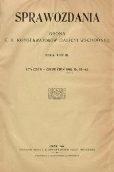 Sprawozdania Grona ck Konserwatorów i Korespondentów Galicyi Wschodniej. T.3, 1907, nr52-63