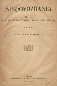 Sprawozdania Grona ck Konserwatorów i Korespondentów Galicyi Wschodniej. T.3, 1908, nr64-75