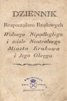 Dziennik Rozporządzeń Rządowych Wolnego, Niepodległego i Ściśle Neutralnego Miasta Krakowa i jego Okręgu. 1816