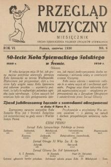 Przegląd Muzyczny. 1930, nr6