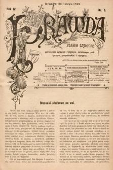Prawda : pismo ludowe poświęcone sprawom religijnym, narodowym, politycznym, gospodarskim i rozrywce. 1899, nr6