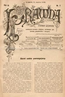 Prawda : pismo ludowe poświęcone sprawom religijnym, narodowym, politycznym, gospodarskim i rozrywce. 1899, nr7
