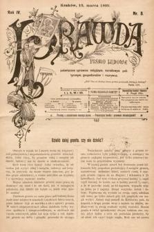 Prawda : pismo ludowe poświęcone sprawom religijnym, narodowym, politycznym, gospodarskim i rozrywce. 1899, nr8