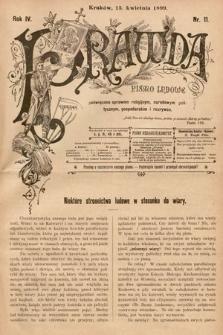 Prawda : pismo ludowe poświęcone sprawom religijnym, narodowym, politycznym, gospodarskim i rozrywce. 1899, nr11