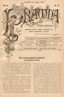 Prawda : pismo ludowe poświęcone sprawom religijnym, narodowym, politycznym, gospodarskim i rozrywce. 1899, nr21