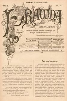 Prawda : pismo ludowe poświęcone sprawom religijnym, narodowym, politycznym, gospodarskim i rozrywce. 1899, nr22