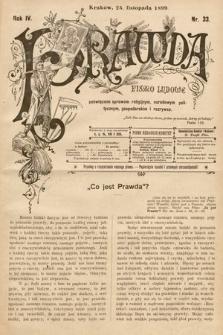 Prawda : pismo ludowe poświęcone sprawom religijnym, narodowym, politycznym, gospodarskim i rozrywce. 1899, nr33