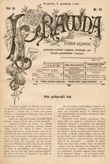 Prawda : pismo ludowe poświęcone sprawom religijnym, narodowym, politycznym, gospodarskim i rozrywce. 1899, nr34