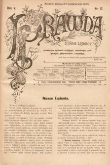 Prawda : pismo ludowe poświęcone sprawom religijnym, narodowym, politycznym, gospodarskim i rozrywce. 1900, nr17