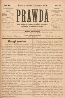 Prawda : pismo tygodniowe dla ludu poświęcone sprawom religijnym, narodowym, politycznym, gospodarskim i rozrywce. 1901, nr26