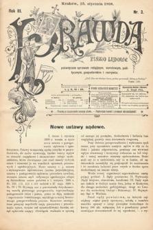 Prawda : pismo ludowe poświęcone sprawom religijnym, narodowym, politycznym, gospodarskim i rozrywce. 1898, nr3