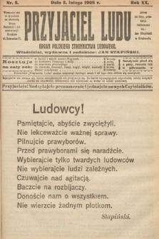 Przyjaciel Ludu : organ Polskiego Stronnictwa Ludowego. 1908, nr5