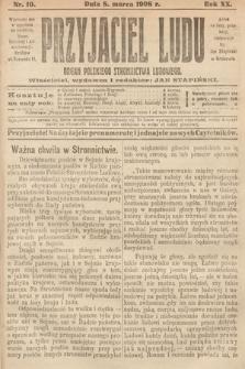 Przyjaciel Ludu : organ Polskiego Stronnictwa Ludowego. 1908, nr10