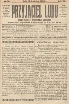 Przyjaciel Ludu : organ Polskiego Stronnictwa Ludowego. 1908, nr16