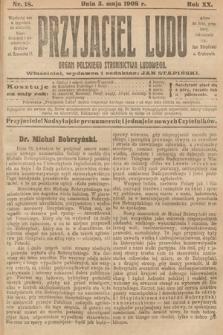 Przyjaciel Ludu : organ Polskiego Stronnictwa Ludowego. 1908, nr18