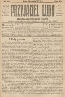 Przyjaciel Ludu : organ Polskiego Stronnictwa Ludowego. 1908, nr22