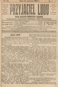 Przyjaciel Ludu : organ Polskiego Stronnictwa Ludowego. 1908, nr24