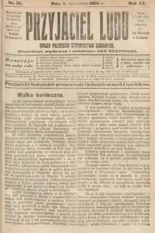 Przyjaciel Ludu : organ Polskiego Stronnictwa Ludowego. 1908, nr36