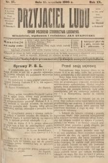 Przyjaciel Ludu : organ Polskiego Stronnictwa Ludowego. 1908, nr37