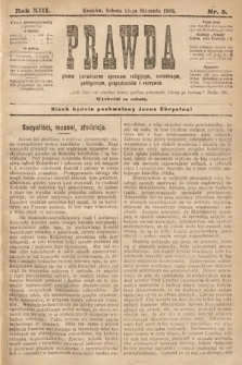 Prawda : pismo poświęcone sprawom religijnym, narodowym, politycznym, gospodarskim i rozrywce. 1908, nr3