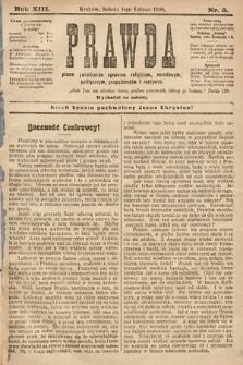 Prawda : pismo poświęcone sprawom religijnym, narodowym, politycznym, gospodarskim i rozrywce. 1908, nr5