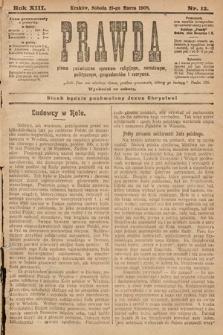 Prawda : pismo poświęcone sprawom religijnym, narodowym, politycznym, gospodarskim i rozrywce. 1908, nr12