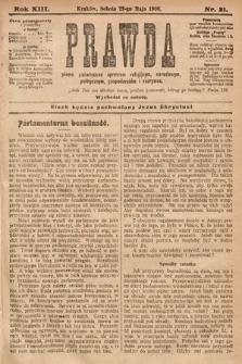 Prawda : pismo poświęcone sprawom religijnym, narodowym, politycznym, gospodarskim i rozrywce. 1908, nr21