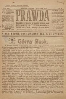 Prawda : pismo poświęcone sprawom religijnym, narodowym, politycznym, gospodarskim i rozrywce. 1921, nr1