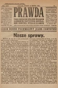 Prawda : pismo poświęcone sprawom religijnym, narodowym, politycznym, gospodarskim i rozrywce. 1921, nr11