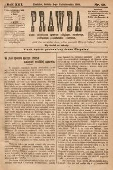 Prawda : pismo poświęcone sprawom religijnym, narodowym, politycznym, gospodarskim i rozrywce. 1908, nr40